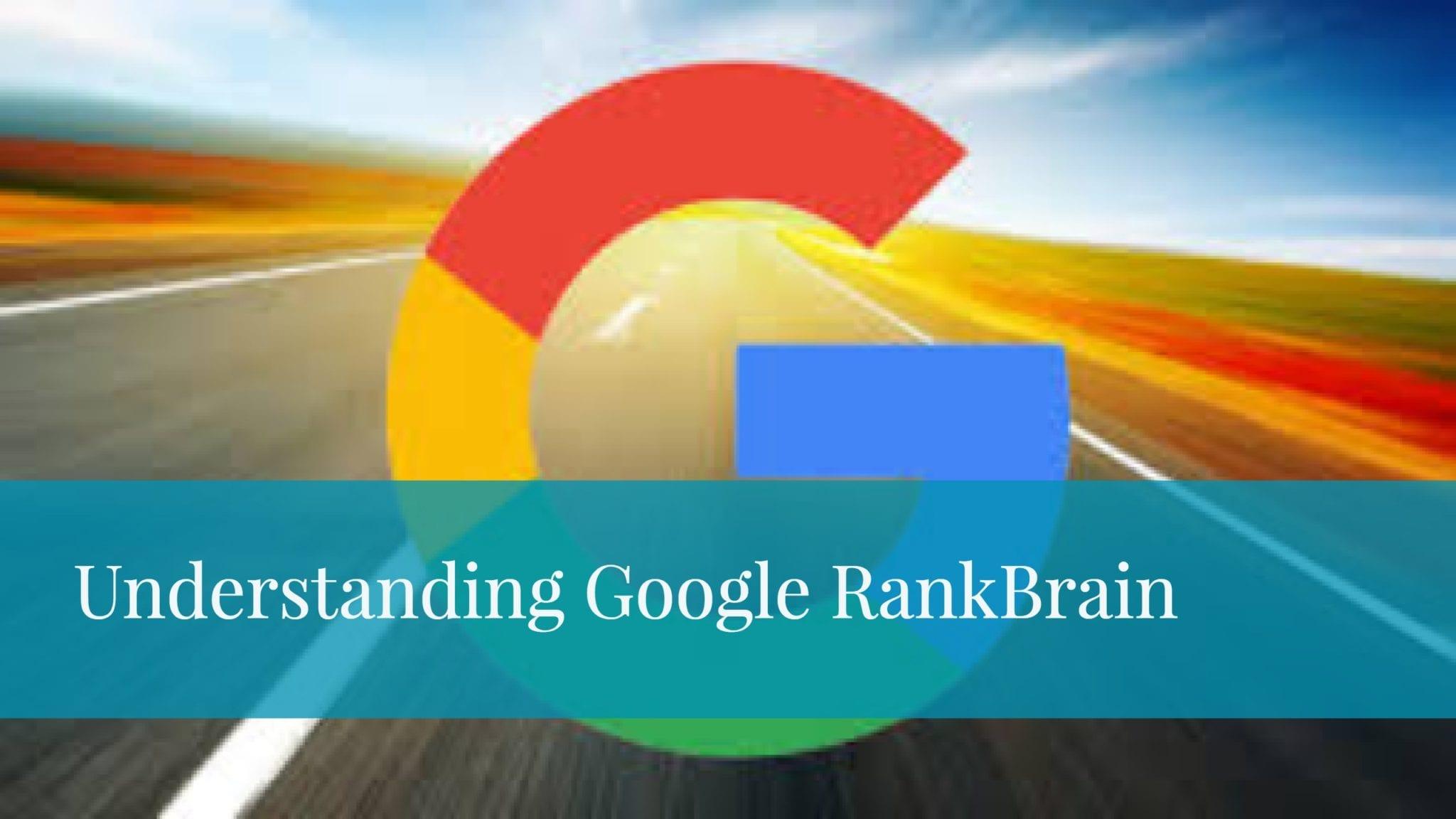 SEO Updates: Understanding Google RankBrain